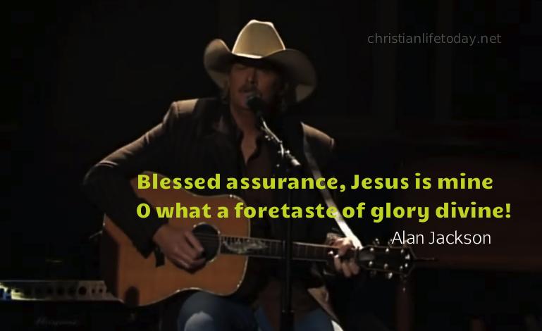 Blessed Assurance Jesus is mine Alan Jackson Country Gospel