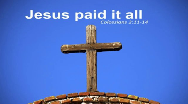 Jesus paid it all all to him I owe