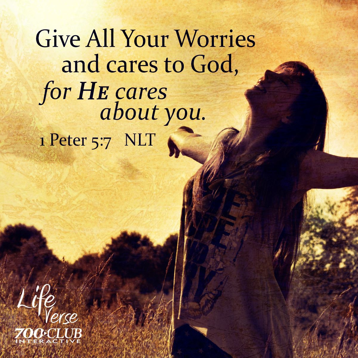 Give all your worries and cares to God, for He cares about you. 1 Peter 5v17