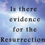 Is there evidence of Jesus Resurrection