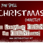I am keeping Christ on Christmas