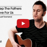 How Deep The Fathers Love - Stuart Townend with lyric