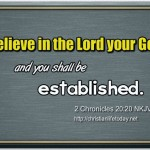 Believe in the Lord your God
