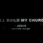 I will build my Church - Jesus