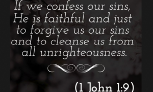 If we confess our sins He is faithful to forgive