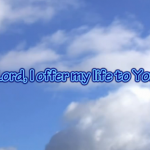 I offer my Life to you Lord