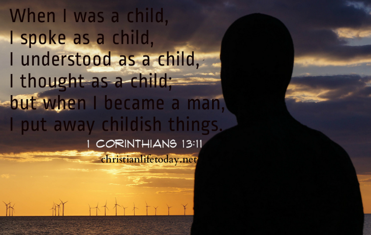 When I Became a Man 1 Corinthians 13 verse 11