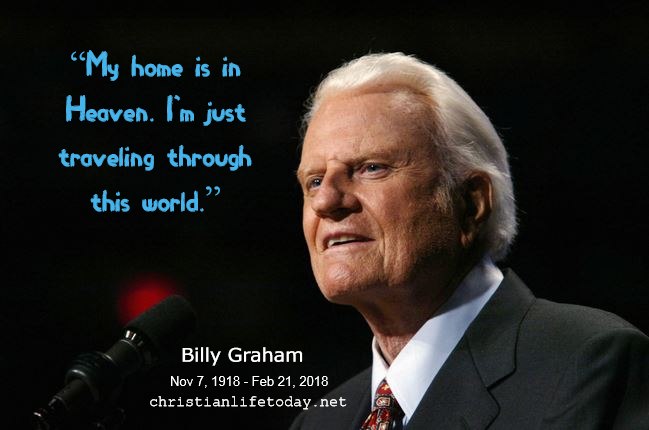 BILLY GRAHAM quote my home is in heaven