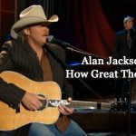 Alan-Jackson-How-Great-Thou-Art