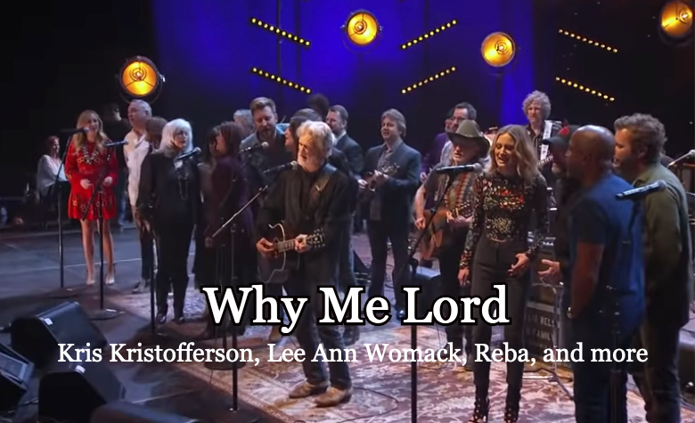 Timeless Gospel Song 'Why Me Lord' Performed by Kris Kristofferson and Top Country Artists