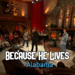 Alabama-Because-He-Lives-Live-Performance