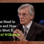 David-Wilkerson-The-Need-In-You-and-How-To-Meet-It