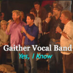 Gaither-Vocal-Band-Yes-I-Know