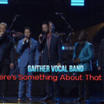 Gaither-Vocal-Band-Theres-something-About-That-Name