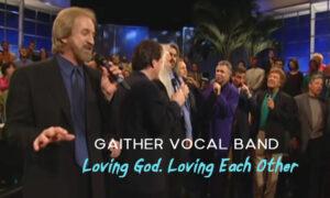 Oak-Ridge-Boys-Gaither-Vocal-Band-Loving-God-Loving-Each-Other-