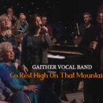 Go-Rest-High-On-That-Mountain-Gaither