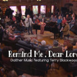 Terry-Blackwood-Remind-Me-Dear-Lord